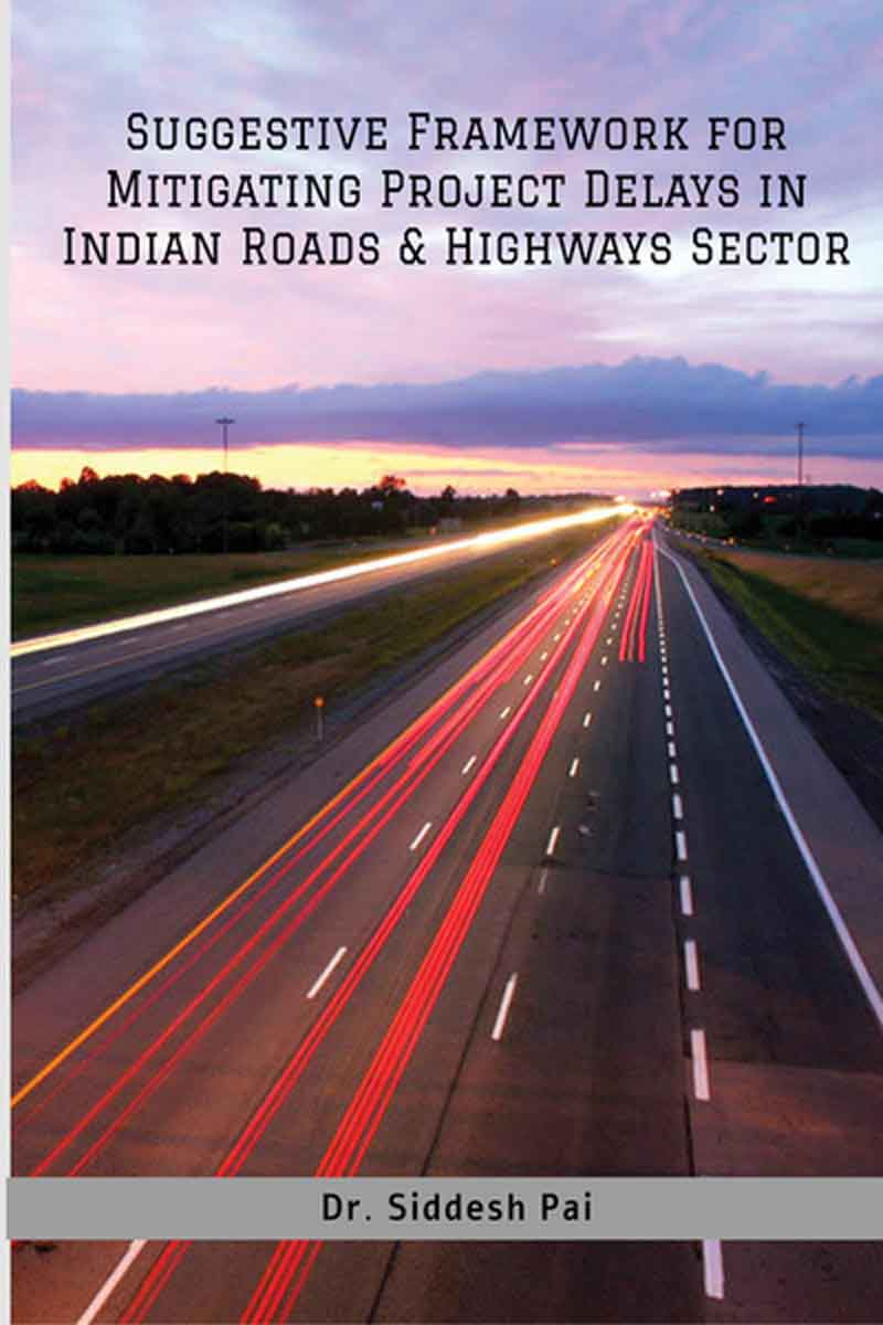 Suggestive Framework for Mitigating Project Delays in Indian Roads & Highways Sector